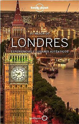 Lonely Planet Lo Mejor de Londres/ Lonely Planet The Best of London: Experiencias y lugares auténticos