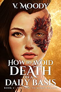 Welcome To Monsterland (How To Avoid Death On A Daily Basis Book 4)