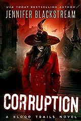 Corruption (Blood Trails Book 4) Kindle Edition