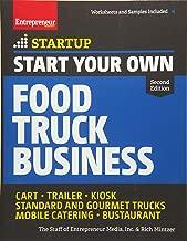 Start Your Own Food Truck Business: Cart   Trailer   Kiosk   Standard and Gourmet Trucks   Mobile Catering   Bustaurant (StartUp Series)