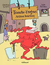 Tranche-Trognes (Tome 1) - Artisan bourreau (French Edition)