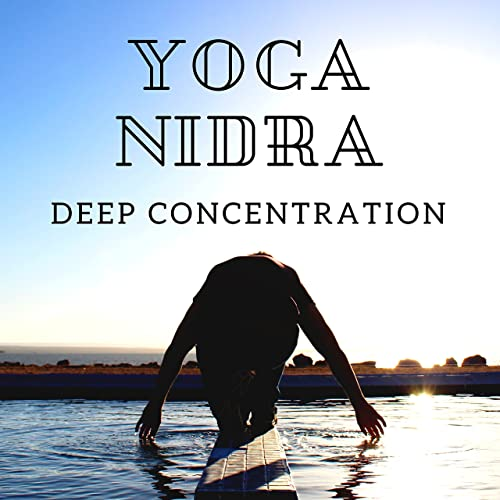 Yoga Nidra: Deep Concentration, Relaxation, Sleep Time ...