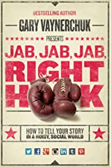 Jab, Jab, Jab, Right Hook: How to Tell Your Story in a Noisy Social World Kindle Edition