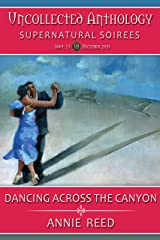 Dancing Across the Canyon (Uncollected Anthology: Supernatural Soirees Book 23) Kindle Edition