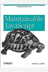 Maintainable JavaScript: Writing Readable Code Kindle Edition