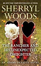 The Rancher and His Unexpected Daughter (And Baby Makes Three Book 4)