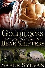 Goldilocks And The Three Bear Shifters (Bear-y Spicy Fairy Tales Book 1)