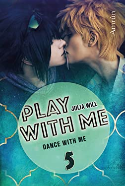 Play with me 5: Dance with me (German Edition)