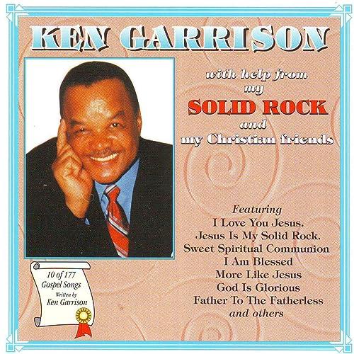 Jesus Is My Solid Rock by Ken Garrison on Amazon Music