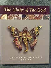 The Glitter & the Gold: Fashioning Americas Jewelry