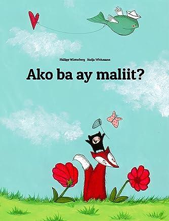 Ako ba ay maliit?: Children's Picture Book (Filipino/Tagalog Edition)