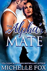 The Alpha's Mate (Huntsville Pack Series Book 2) Kindle Edition