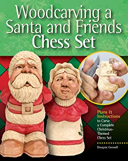 Woodcarving a Santa and Friends Chess Set: Plans & Instruction to Carve Complete Christmas-Themed Chess Sets (Fox Chapel Publishing) Mr. & Mrs. Claus, Reindeer Knight, Elf Pawn, Snowman Bishop, & More