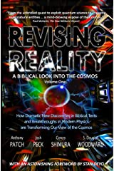 Revising Reality: A Biblical Look into the Cosmos Kindle Edition