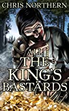 All The King's Bastards (The Price Of Freedom Book 4) (English Edition)