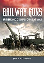 Railway Guns: British and German Guns at War