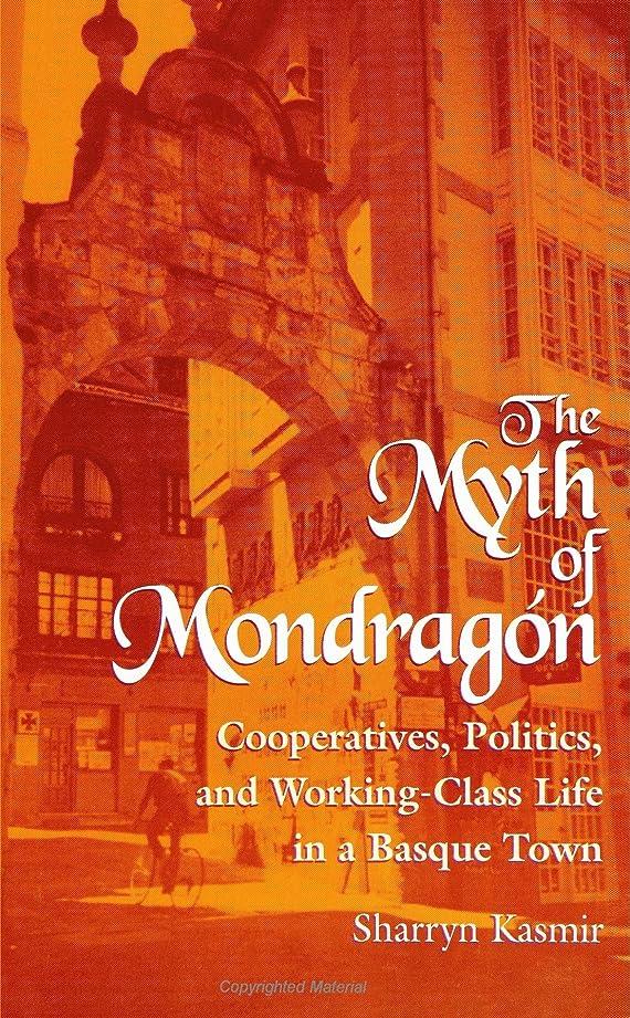 フレームワーク所持安全でないThe Myth of Mondragon: Cooperatives, Politics, and Working-Class Life in a Basque Town (Anthropology of Work)