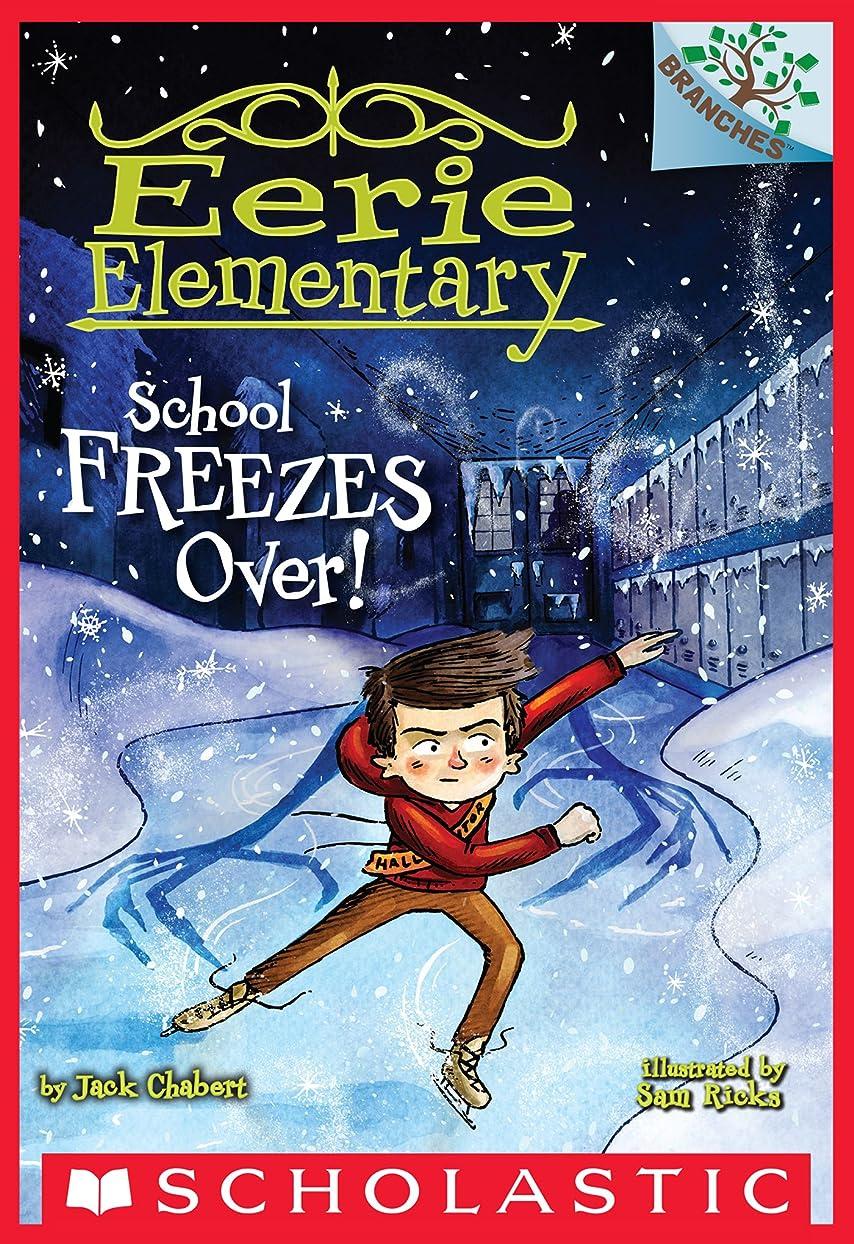 典型的なのホストりんごSchool Freezes Over!: A Branches Book (Eerie Elementary #5) (English Edition)
