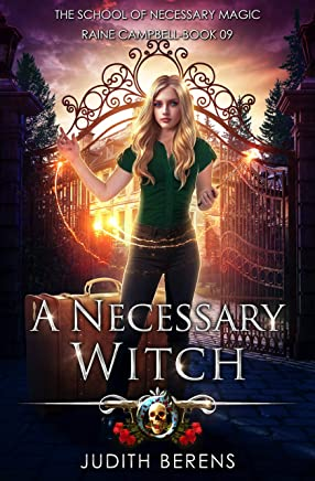 A Necessary Witch: An Urban Fantasy Action Adventure (School of Necessary Magic Raine Campbell Book 9) (English Edition)