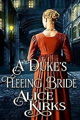 A Duke's Fleeing Bride: A Historical Regency Romance Book Kindle Edition