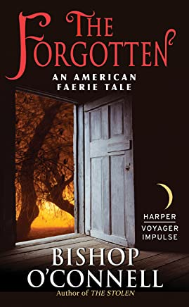 The Forgotten: An American Faerie Tale - Bishop O'Connel