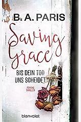 Saving Grace - Bis dein Tod uns scheidet: Psychothriller (German Edition) Formato Kindle