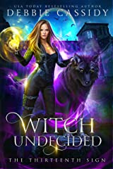 Witch Undecided (The Thirteenth Sign Book 2) Kindle Edition