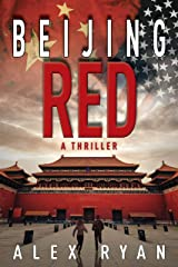 Beijing Red (A Nick Foley Thriller Book 1) Kindle Edition