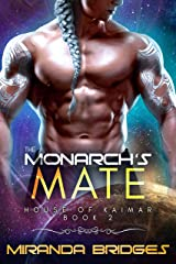 The Monarch's Mate: An Alien Breeder Romance (The House of Kaimar Book 2) (English Edition) Format Kindle