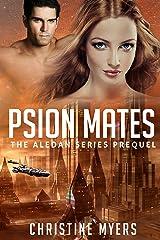 PSION MATES: The Aledan Series Prequel Kindle Edition