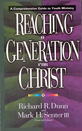 Reaching a Generation for Christ: A Comprehensive Guide to Youth Ministry (English Edition)