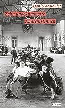 Zehn unbekümmerte Anarchistinnen: Roman (German Edition)