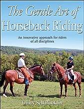 The Gentle Art of Horseback Riding (English Edition)
