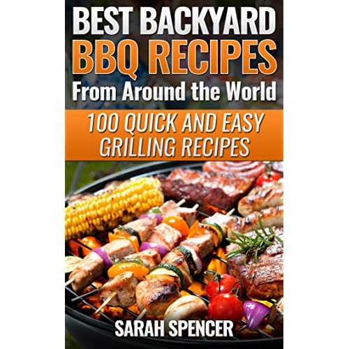 Amazon Com Best Backyard Bbq Recipes From Around The World