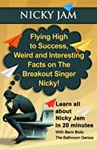 Nicky Jam: Flying High to Success, Weird and Interesting Facts on The Breakout Singer, Nicky!