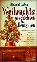 Die beliebtesten Weihnachtsgeschichten der Deutschen: 60 Erzählungen für den Advent (German Edition)