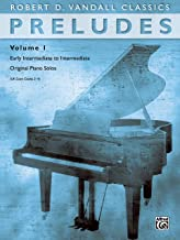 Preludes, Vol 1: Early Intermediate to Intermediate Original Piano Solos (Robert D. Vandall Classics)
