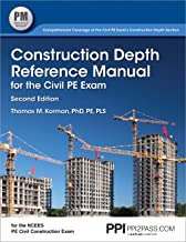 PPI Construction Depth Reference Manual for the Civil PE Exam, 2nd Edition (Paperback) – A Complete Reference Manual for the PE Civil Construction Depth Exam PDF