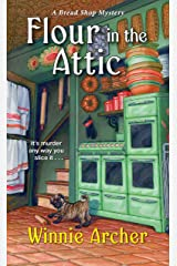 Flour in the Attic (A Bread Shop Mystery Book 4) Kindle Edition