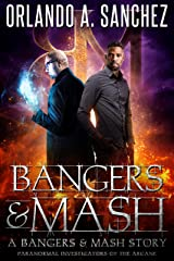 Bangers & Mash: Paranormal Investigators of the Arcane Kindle Edition