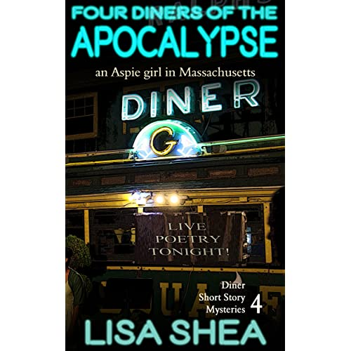 Four Diners of the Apocalypse - an Aspie Girl in Massachusetts (Diner Short Story Mysteries Book 4)