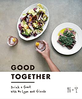 Good Together: Drink & Feast with Mr Lyan & Friends