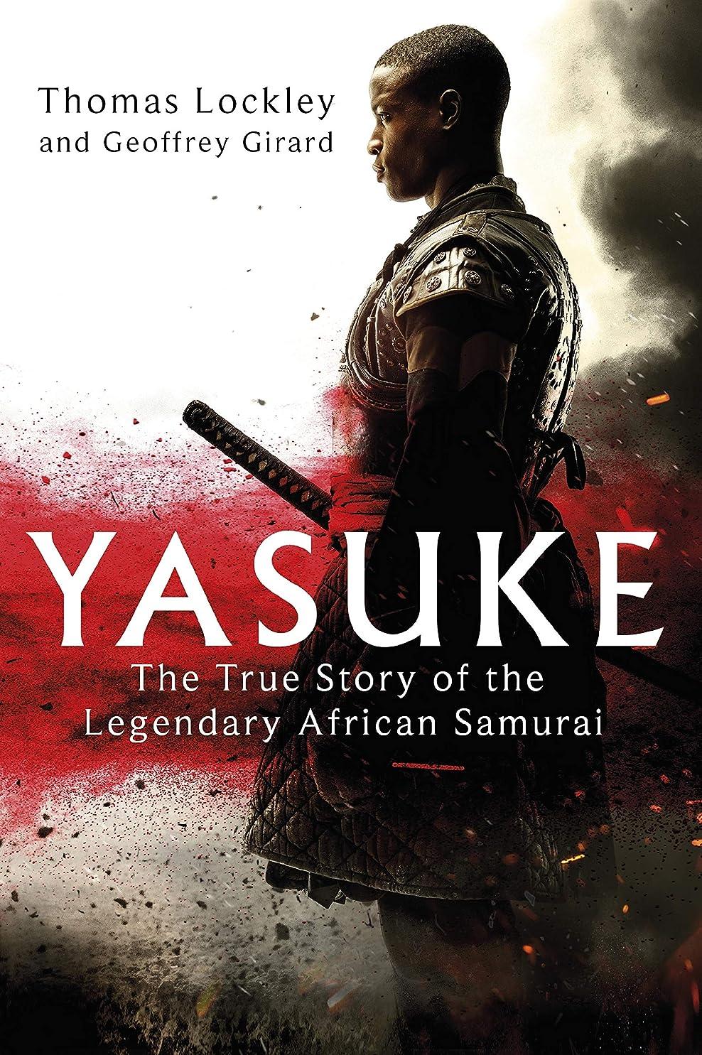 変成器真向こう統治するYasuke: The true story of the legendary African Samurai (English Edition)