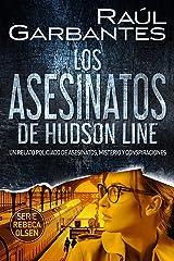 Los asesinatos de Hudson Line: Un relato policíaco de asesinatos, misterio y conspiraciones (Rebeca Olsen nº 4) Versión Kindle