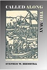 Called Along the Way: A Spiritual Memoir (Christian Spirituality Book 3) Kindle Edition