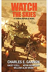 Watch the Skies: A Terran Republic Novel Kindle Edition