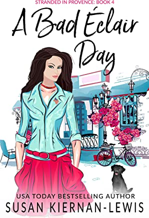 A Bad Éclair Day: Book 4 of the Stranded in Provence Mysteries