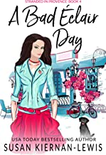 A Bad Éclair Day: A French Country Village Culinary Mystery (The Stranded in Provence Mysteries Book 4)