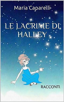 LE LACRIME DI HALLEY: RACCONTI