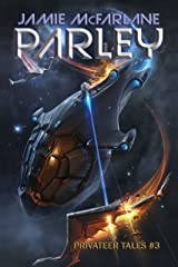 Parley (Privateer Tales Book 3) Kindle Edition